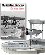 The Aviation Historian A great magazine aimed at the enthusiast and historian who enjoys indepth and off-beat articles.